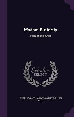 Cover Madam Butterfly: Opera in Three Acts