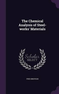 Cover The Chemical Analysis of Steel-Works' Materials