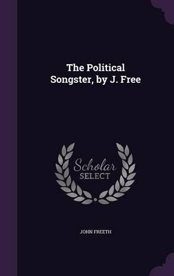 Cover The Political Songster, by J. Free