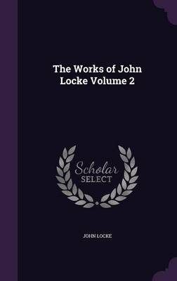 Cover The Works of John Locke Volume 2