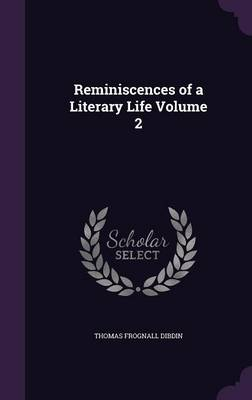 Cover Reminiscences of a Literary Life Volume 2
