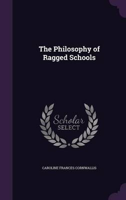Cover The Philosophy of Ragged Schools