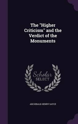 Cover The Higher Criticism and the Verdict of the Monuments