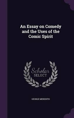 Cover An Essay on Comedy and the Uses of the Comic Spirit