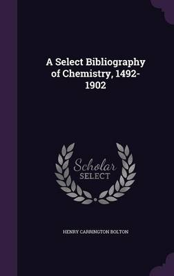 Cover A Select Bibliography of Chemistry, 1492-1902