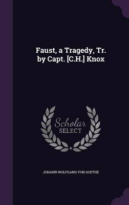 Cover Faust, a Tragedy, Tr. by Capt. [C.H.] Knox
