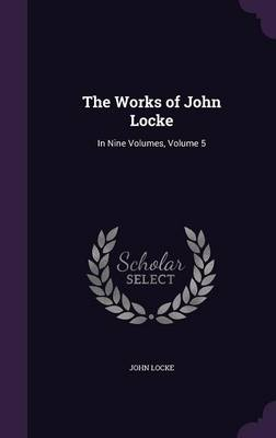 Cover The Works of John Locke: In Nine Volumes, Volume 5