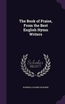 Cover The Book of Praise, from the Best English Hymn Writers