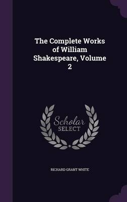Cover The Complete Works of William Shakespeare, Volume 2