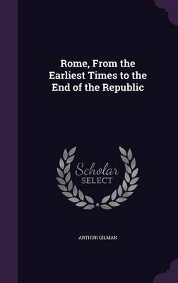 Cover Rome, from the Earliest Times to the End of the Republic