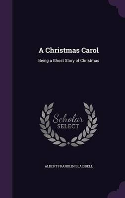 Cover A Christmas Carol: Being a Ghost Story of Christmas
