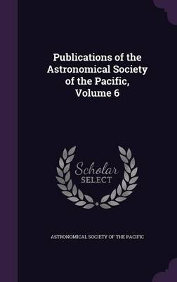 Cover Publications of the Astronomical Society of the Pacific, Volume 6