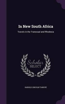 Cover In New South Africa: Travels in the Transvaal and Rhodesia