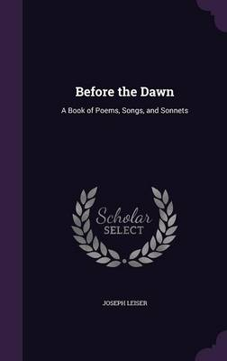 Cover Before the Dawn: A Book of Poems, Songs, and Sonnets