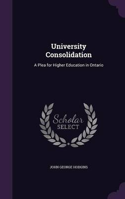University Consolidation: A Plea for Higher Education in Ontario