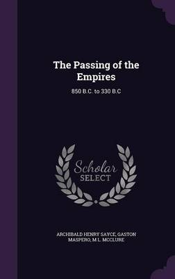 Cover The Passing of the Empires: 850 B.C. to 330 B.C