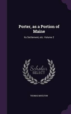 Cover Porter, as a Portion of Maine: Its Settlement, Etc. Volume 2
