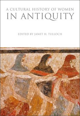 Cover A Cultural History of Women in Antiquity - The Cultural Histories Series