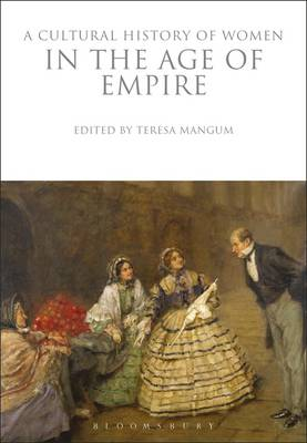 Cover A Cultural History of Women in the Age of Empire - The Cultural Histories Series
