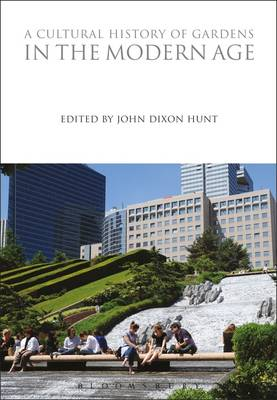 Cover A Cultural History of Gardens in the Modern Age - The Cultural Histories Series
