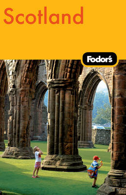 Fodor's Scotland: Where to Stay and Eat for All Budgets, Must-see Sights and Local Secrets, Ratings You Can Trust (Paperback)