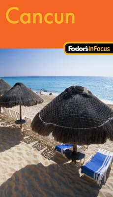 Fodor's in Focus Cancun (Paperback)