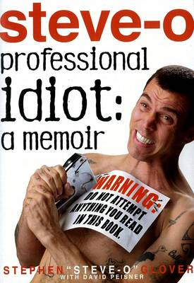 Professional Idiot: My Insane Quest to Become the World's Most Famous Idiot (Hardback)
