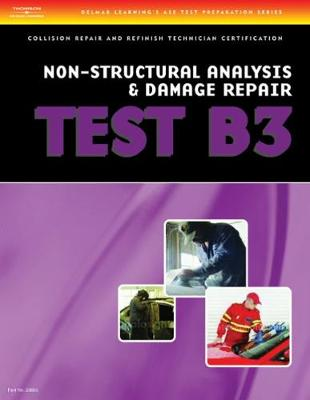 Non-Structural Analysis and Damage Repair - ASE Test Preparation Collision Repair and Refinish Series B3 (Paperback)
