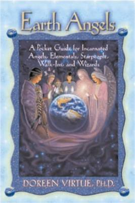 Earth Angels: A Pocket Guide for Incarnated Angels, Elementals, Starpeople, Walk-ins and Wizards (Paperback)