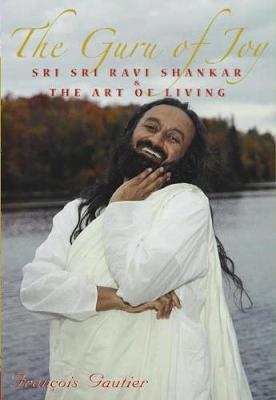 The Guru of Joy: Sri Sri Ravi Shankar and the Art of Living (Paperback)