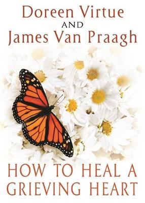 How to Heal a Grieving Heart (Hardback)