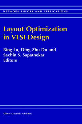 Layout Optimization in VLSI Design - Network Theory and Applications v. 8 (Hardback)