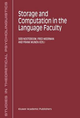 Storage and Computation in the Language Faculty - Studies in Theoretical Psycholinguistics v. 30 (Hardback)