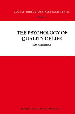 The Psychology of Quality of Life - Social Indicators Research Series v. 12 (Hardback)