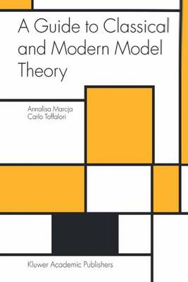 A Guide to Classical and Modern Model Theory - Trends in Logic 19 (Hardback)