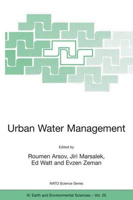 Urban Water Management: Science, Technology, and Service Delivery - NATO Science Series IV v. 25 (Paperback)