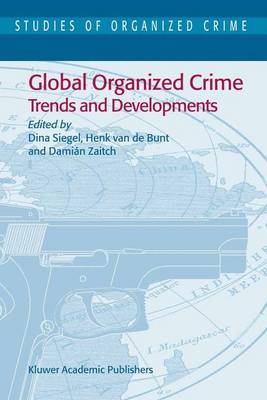 Cover Global Organized Crime: Trends and Developments - Studies of Organized Crime v. 3