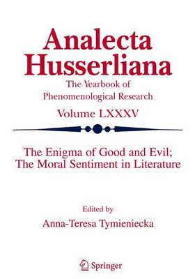 The Enigma of Good and Evil: The Moral Sentiment in Literature - Analecta Husserliana v. 85 (Hardback)