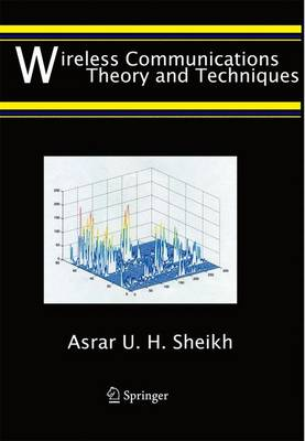 Wireless Communications: Theory and Techniques (Hardback)