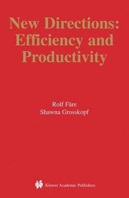 New Directions: Efficiency and Productivity - Studies in Productivity and Efficiency v. 3 (Hardback)
