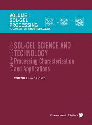 Cover Handbook of Sol-gel Science and Technology: Sol-Gel Processing / Hiromitsu Kozuka v. 1: Processing, Characterization and Applications - The kluwer International Series in Engineering & Computer Science