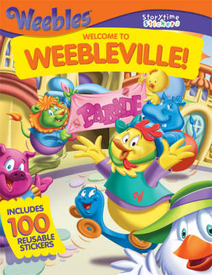 Welcome to Weebleville! - Storytime Stickers (Paperback)