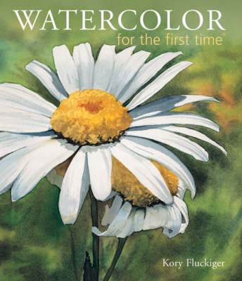 Watercolor for the First Time - For the First Time S. (Paperback)