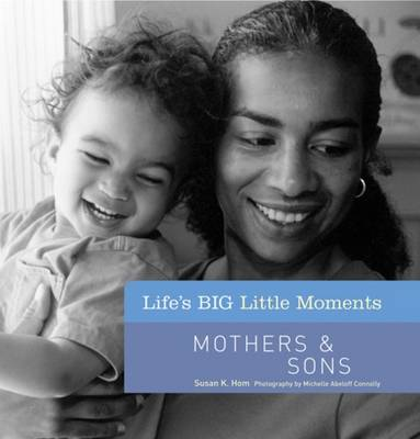 Mothers and Sons - Life's Big Little Moments (Hardback)