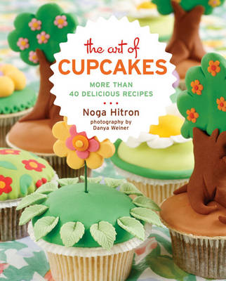The Art of Cupcakes: More Than 40 Delicious Recipes (Paperback)