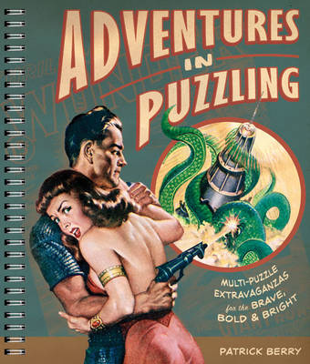 Adventures in Puzzling: Multi-puzzle Extravaganzas for the Brave, Bold & Bright (Paperback)