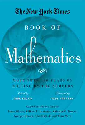 The New York Times Book of Mathematics: More Than 100 Years of Writing by the Numbers (Hardback)