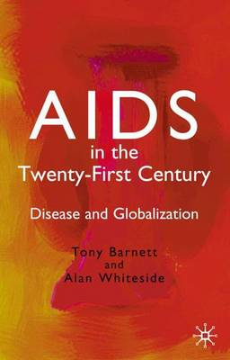 Aids in the Twenty-First Century 2002: Disease and Globalization (Hardback)