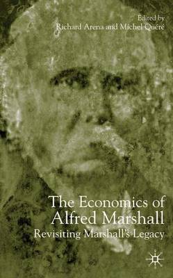 The Economics of Alfred Marshall: Revisiting Marshall's Legacy (Hardback)