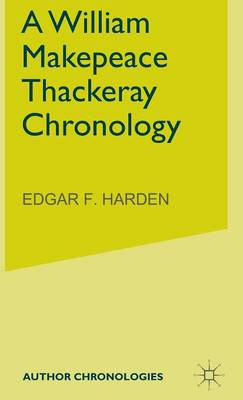 A William Makepeace Thackeray Chronology - Author Chronologies Series (Hardback)